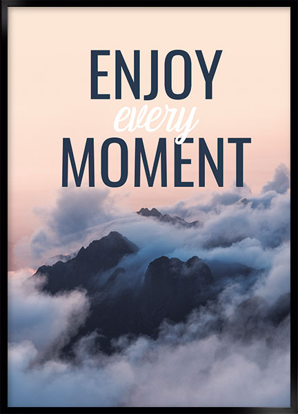 Posters - Enjoy moment