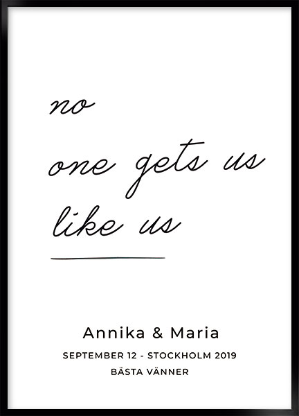 Posters - No one gets us