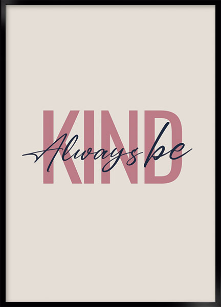 Posters - Always be kind
