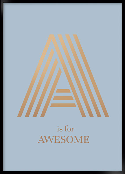 Posters - A is for awesome