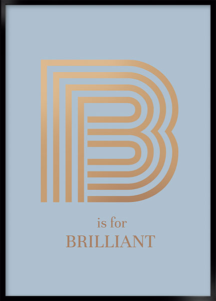 Posters - B is for brilliant